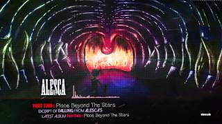 "EXCERPT #9: PART TWO :: Place Beyond The Stars - ""Falling"" - ALESCA"
