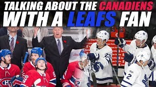 Talking about the Canadiens with a Leafs Fan