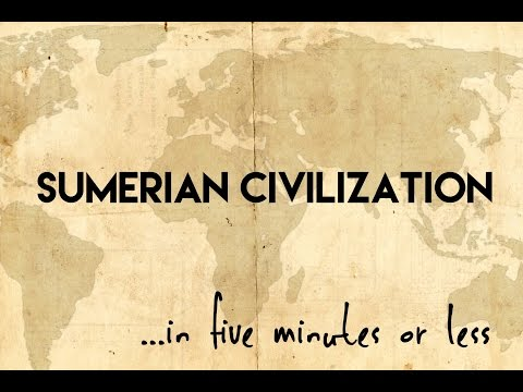 Sumerian Civilization...in five minutes or less