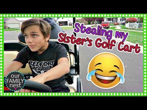 STEALING MY SISTER'S GOLF CART!