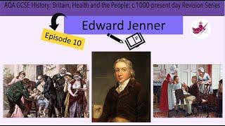 Episode 10 - Edward Jenner//AQA GCSE History: Medicine Revision Series