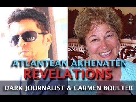 ATLANTIS AKHENATEN EGYPT REVELATIONS! DARK JOURNALIST & DR CARMEN BOULTER