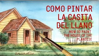 Cómo pintar la casita del llano/How to paint the house of the planicie.