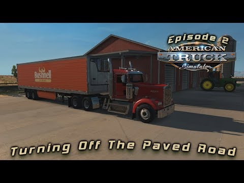 ATS Episode 2|Turning Off The Paved Road
