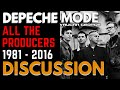 Depeche Mode - All the Producers 1981-2016