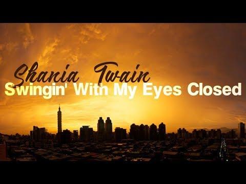 Shania Twain - Swingin' With My Eyes...