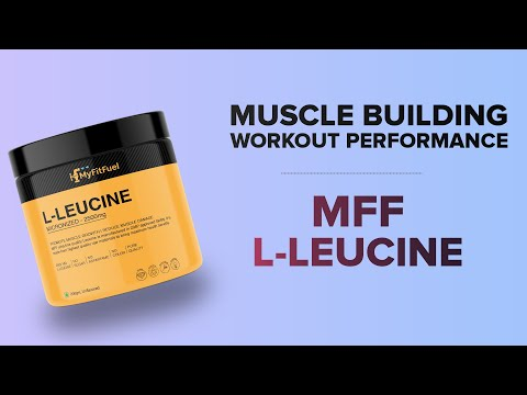 MyFitFuel MFF L-Leucine | Muscle Fiber Builder | Enhanced Workout Performance | Fatigue Fighter