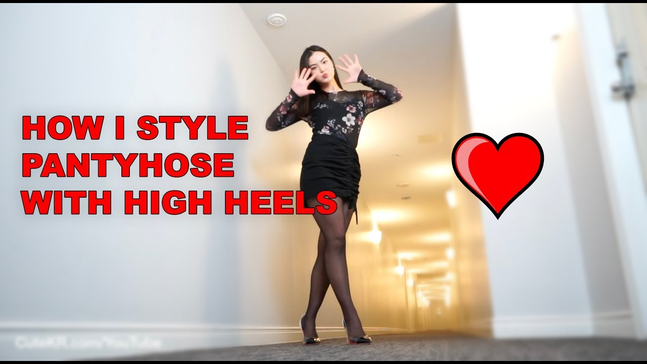How I Style Pantyhose With High Heels Style Guide Youtube