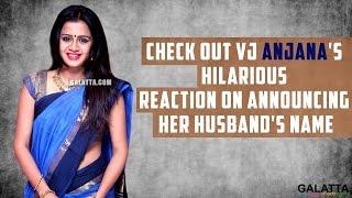 VJ Anjana's Hilarious Reaction On Announcing Her Husband's Name