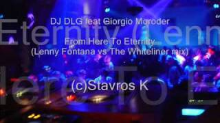 DJ DLG feat Giorgio Moroder - From Here To Eternity (Lenny Fontana vs The Whiteliner mix)