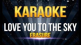 Erasure - Love You to the Sky KARAOKE