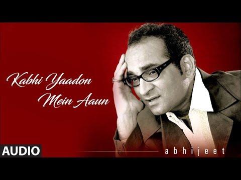 ☞ Kabhi Yaadon Mein Aaun Full Song - Tere Bina Album - Abhijeet Bhattacharya Hits