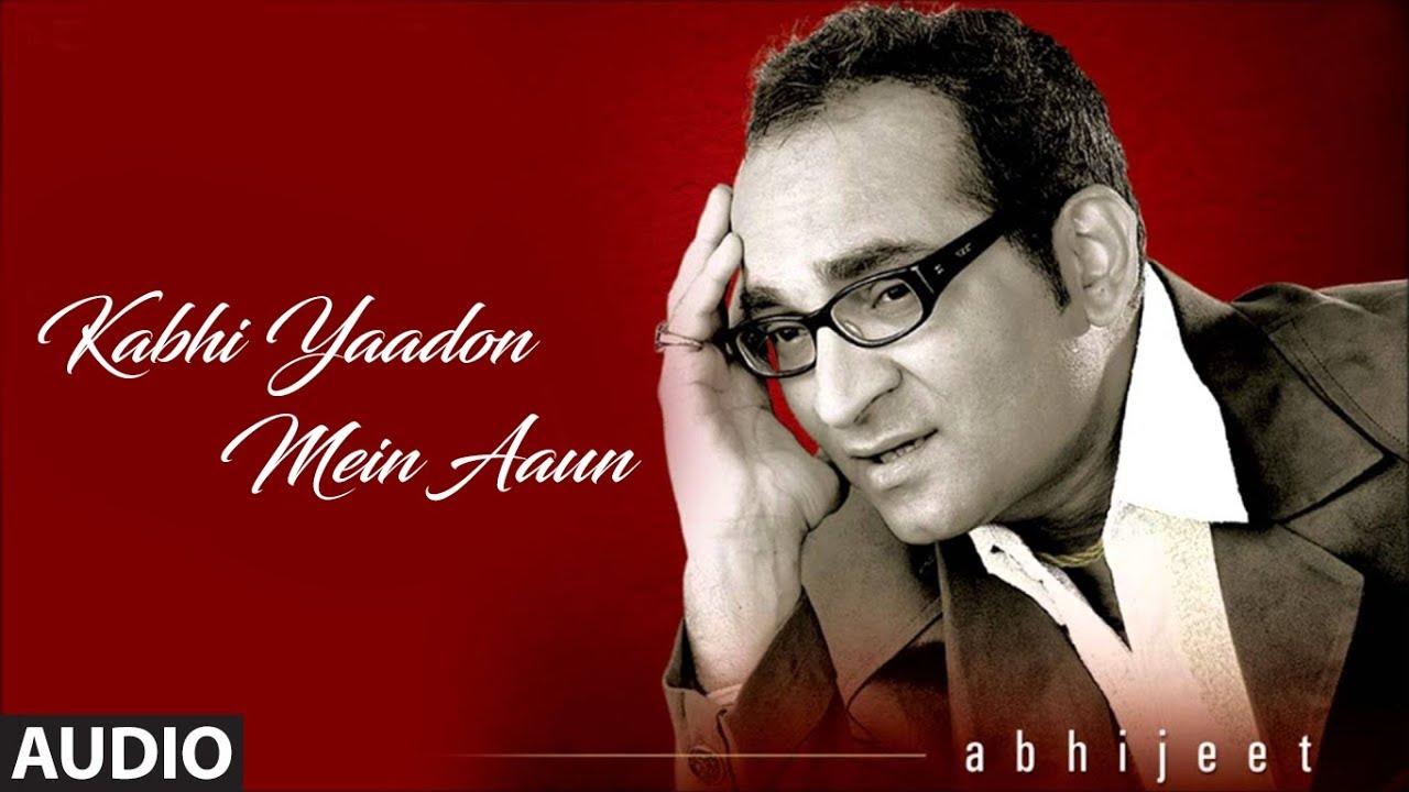 kabhi yaadon mein aaun full song tere bina album abhijeet bhattacharya hits youtube