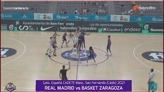 U16M - Cpto.España: REAL MADRID vs BASKET ZARAGOZA.- 4º final Cadete FEB-San Fernando (Cádiz) 2021