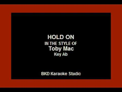 Hold On (In the Style of TobyMac) (Karaoke with Lyrics)