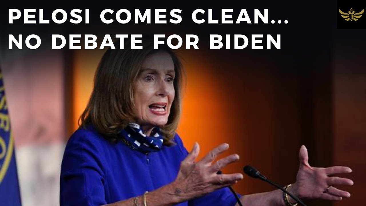 Pelosi Comes Clean...Sleepy Joe Biden Cannot Debate Trump
