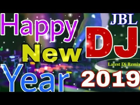 Happy new year 2019  hindi dj song || jbl blast dj song