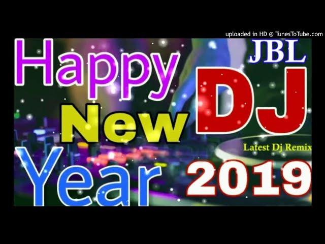 Happy new year 2019  hindi dj song    jbl blast dj song