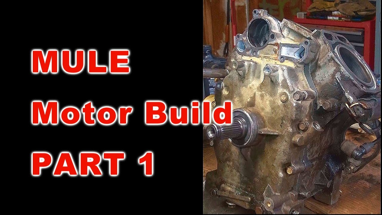 Kawasaki Mule Motor Build Part 1 Of 3