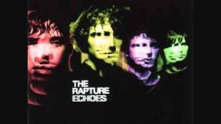 The Rapture - Open up your heart