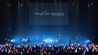 Tokyo 7th シスターズ - 1st Anniversary Live Blu-ray/DVD「H-A-J-I-M-A-L-I-V-E-!!」ダイジェスト