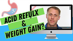 Acid Reflux and Weight Gain?