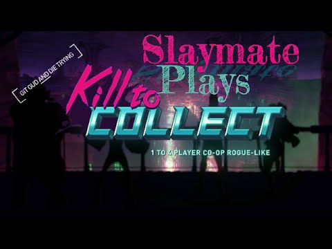 Kill to Collect Coop Campaign Part 1 /w InkEyes. PC Let's Play Gameplay.