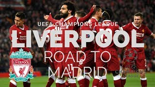 ROAD TO MADRID | Liverpool FC | UEFA Champions League