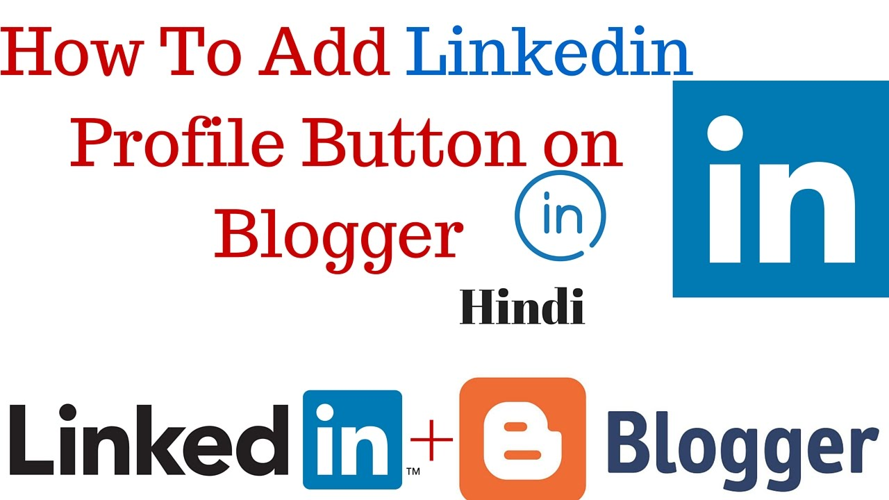 How To Add Linkedin Profile Button In Blogger How To Make A Linkedin Badge