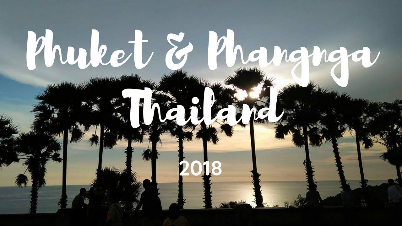 Phuket Phang nga THAILAND CINEMATIC travel 2018