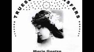 Marie Goetze - DER TROUBADOUR (1904) - Truesound Transfers