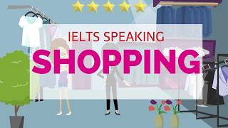 IELTS SPEAKING TEST Topic SHOPPING - Full Part 1, part 2, part 3
