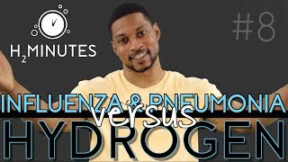 Influenza and Pneumonia vs. Molecular Hydrogen Ep. 32