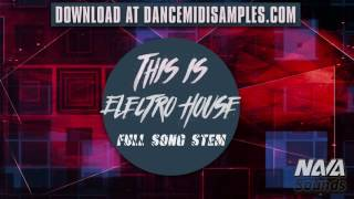 Nava Sounds - This Is Electro House (WAV Stems) * PRODUCER LOOPS