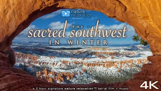 The Sacred Southwest in Winter (4K) Aerial 2 HOUR Ambient Nature Relaxation™ Film w/ Healing Music
