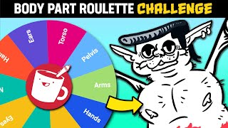 Body Part Roulette DRAWING CHALLENGE