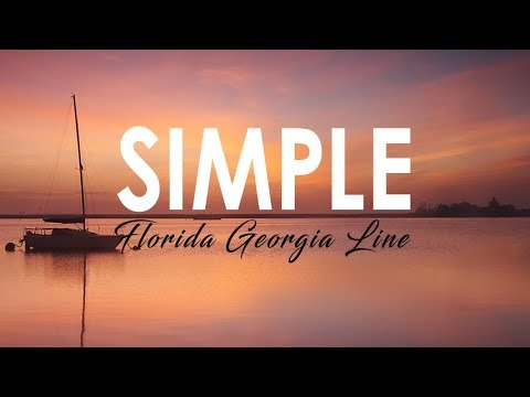 Florida Georgia Line - Simple I LYRIC VIDEO