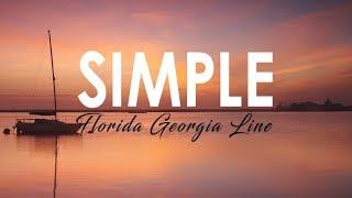 Florida Georgia Line - Simple I LYRIC VIDEO
