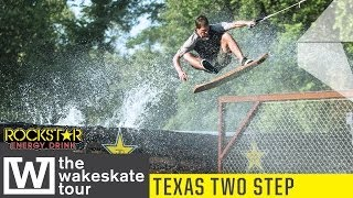 The Wakeskate Tour 2014 - The Texas Two Step
