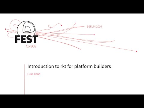Introduction to rkt for platform builders