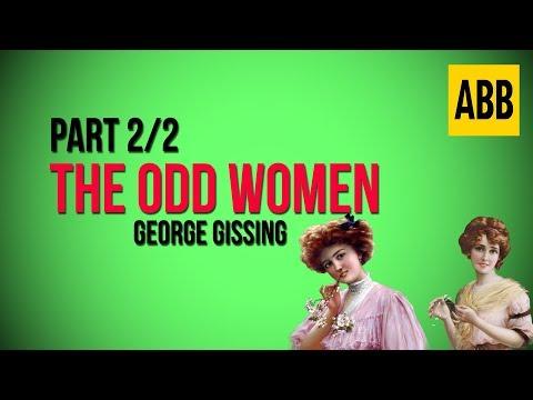 THE ODD WOMEN: George Gissing - FULL AudioBook: Part 2/2