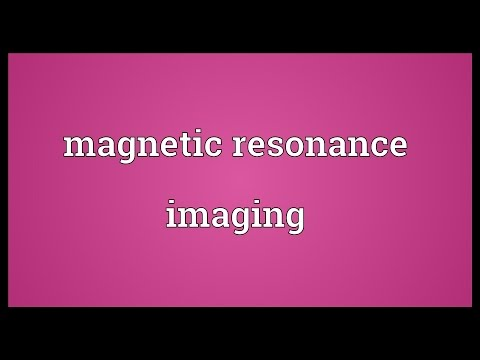 Magnetic resonance imaging Meaning
