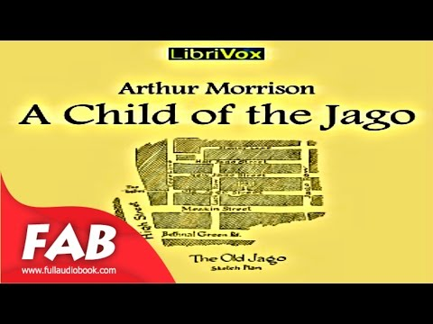 A Child of the Jago Full Audiobook by Arthur MORRISON by Action & Adventure Fiction Audiobook