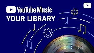 Customize your YouTube Music library