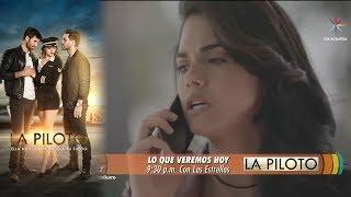 La Piloto | Avance 07 de agosto | Hoy - Televisa