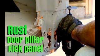 Rust repair on door pillar, kick panel