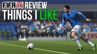 FIFA 14: My Review - The Things I LIKE about the game! (Part 1 of 3)
