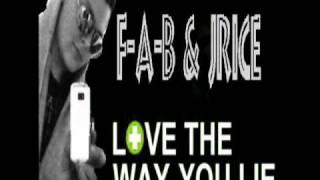 f a b jrice love the way you lie