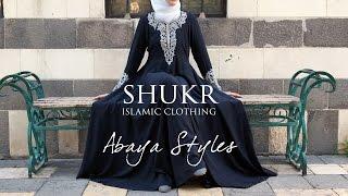 SHUKR 2016 Abaya Styles