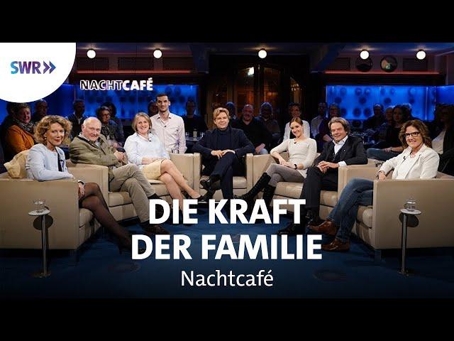Die Kraft der Familie   SWR Nachtcafé
